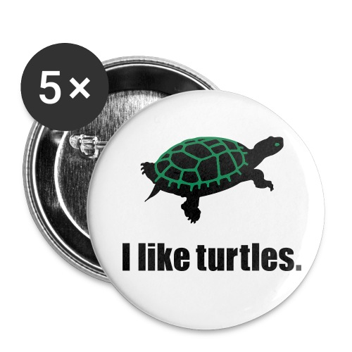 I like turtles - Large Buttons