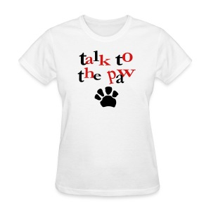 Talk To The Paw Womens Tee - Women's T-Shirt