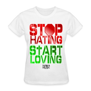 STOP HATING - Women's T-Shirt