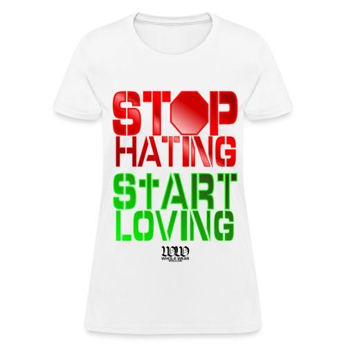 STOP HATING - Women's T-Shirt