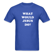 T-Shirts ~ Men's T-Shirt ~ WHAT WOULD JESUS QUINTANA DO? Back: EIGHT YEAR OLDS DUDE