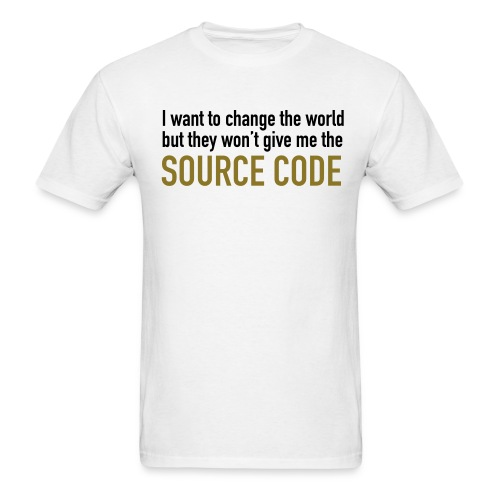I Want To Change The World... Source Code Mens T Shirt - Men's T-Shirt