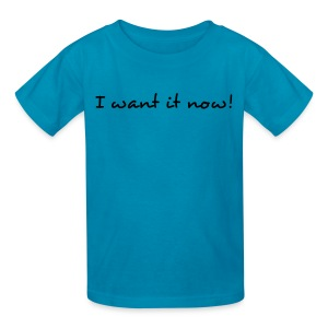 I Want It Now Yellow Writing Kids T Shirt - Kids' T-Shirt