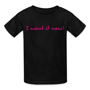I Want It Now Pink Writing Kids T Shirt - Kids' T-Shirt