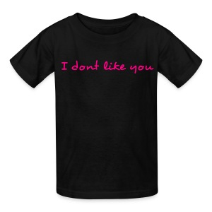 I Dont Like You Pink Writing Kids T Shirt - Kids' T-Shirt