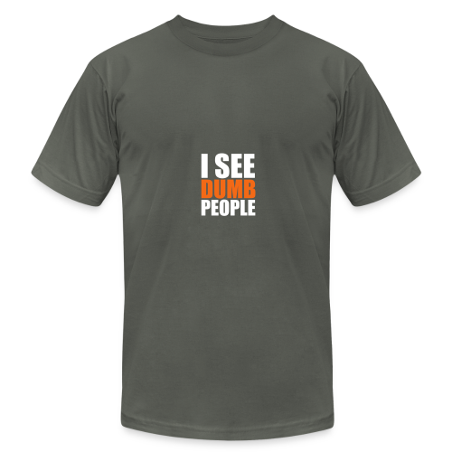 I see dumb people - Men's  Jersey T-Shirt
