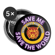 Buttons ~ Large Buttons ~ SAVE ME, SAVE THE WORLD - PACK OF 5 BIG BUTTONS