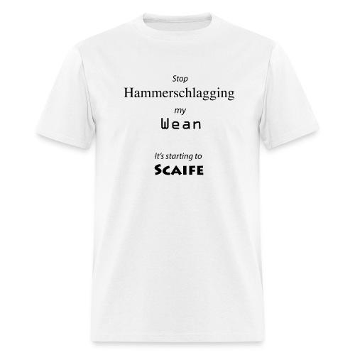 Stop Hammerschlagging - Men's T-Shirt