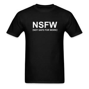 NSFW Not Safe For Work  Mens Naughty Tee - Men's T-Shirt