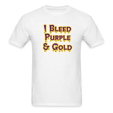 White I Bleed Purple and Gold for LSU T-Shirts