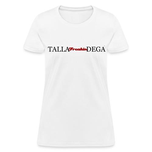 SPECIAL EDITION: Talla-Freakin-Dega Women's Lightweight Tee - Women's T-Shirt