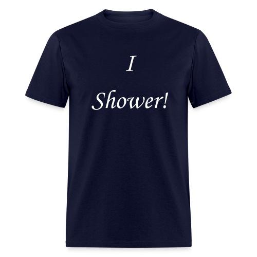 I shower! - Men's T-Shirt