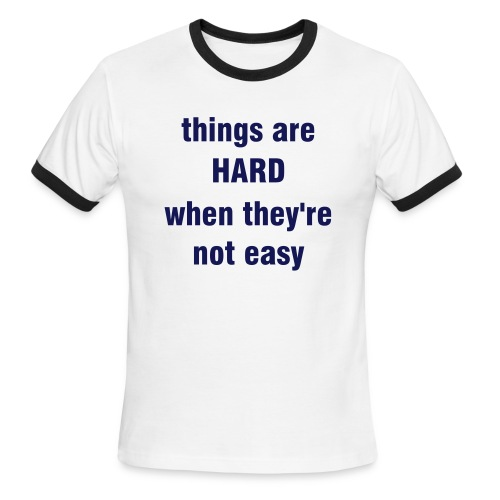 Life is Hard - Men's Ringer T-Shirt