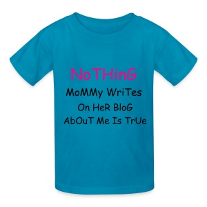BGirl Nothing Mommy Writes  - Kids' T-Shirt