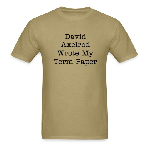 David Axelrod wrote my term paper - Men's T-Shirt