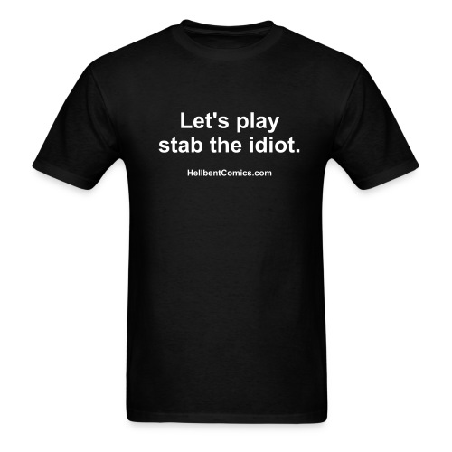 Let's play stab the idiot - Lightweight - Men's T-Shirt