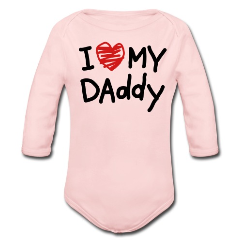 I Love My Daddy Pink Long Sleeved One size - Organic Long Sleeve Baby Bodysuit