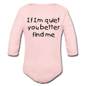 If Im Quiet You... Pink Long Sleeved One size - Long Sleeve Baby Bodysuit