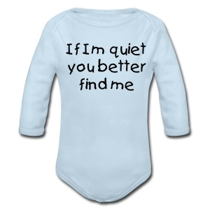 If Im Quiet You... Blue Long Sleeved One size - Long Sleeve Baby Bodysuit