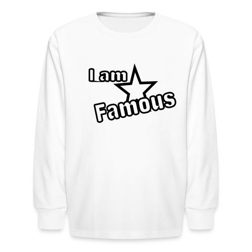 I Am Famous Kids Long Sleeved Tee - Kids' Long Sleeve T-Shirt