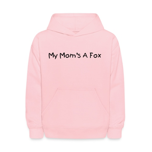 My Mom's a Fox Kid's Pink Hoody - Kids' Hoodie