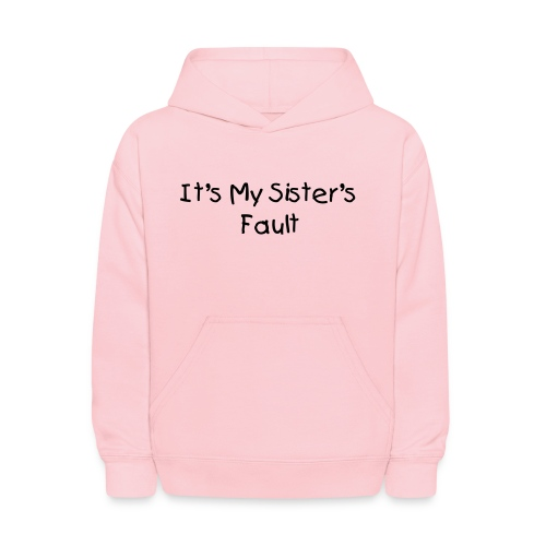 It's My Sister's Fault  Kid's Pink Hoody - Kids' Hoodie