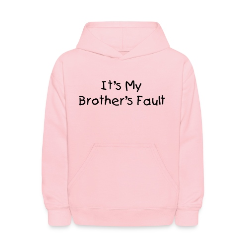It's My Brother's Fault  Kid's Pink Hoody - Kids' Hoodie