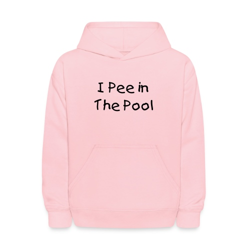 I Pee in the Pool Kid's Pink Hoody - Kids' Hoodie