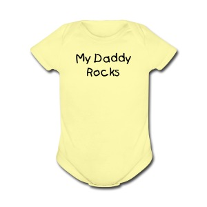 My Daddy Rocks Yellow Short Sleeved One size - Short Sleeve Baby Bodysuit