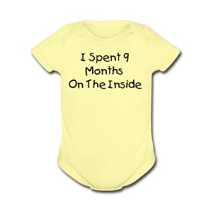 I Spent 9 Months On The Inside Pink Short Sleeved One size - Short Sleeve Baby Bodysuit