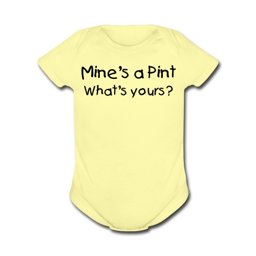 Mine's a Pint What's Yours? Pink Short Sleeved One size - Organic Short Sleeve Baby Bodysuit