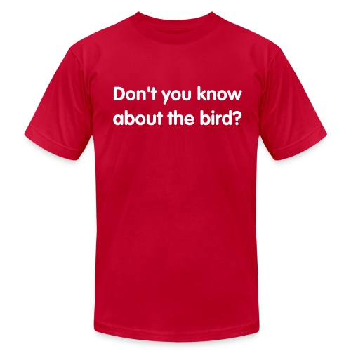 Everybody's talking about the bird! - Men's Fine Jersey T-Shirt