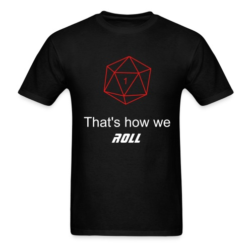 That's how we Roll - Men's T-Shirt