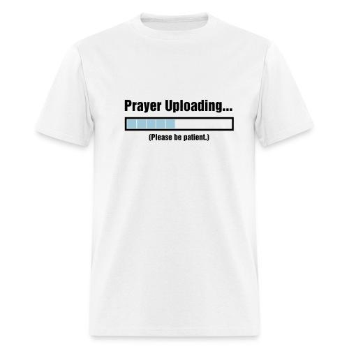 Prayer Uploading Shirt - Men's T-Shirt