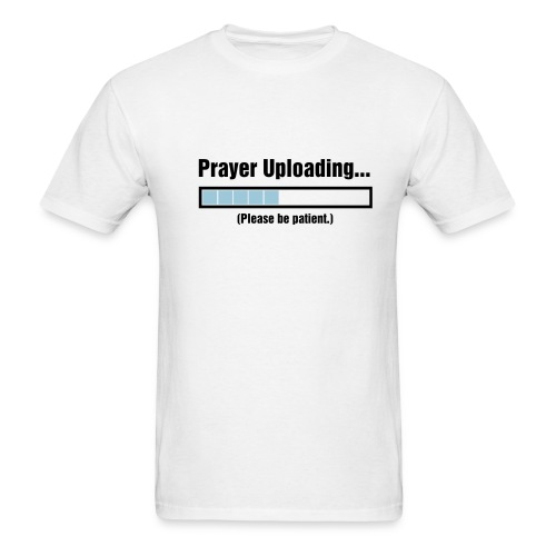 Prayer Uploading Shirt - Men's T-Shirt