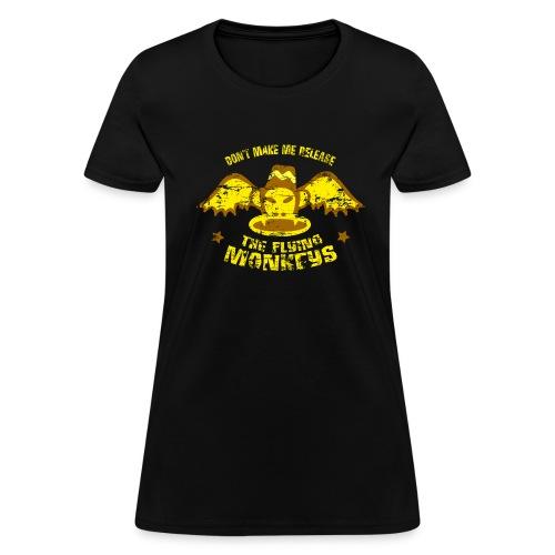 DON'T MAKE ME RELEASE THE FLYING MONKEYS - Vintage - Women's T-Shirt