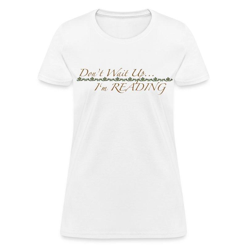 dontwaitup - Women's T-Shirt