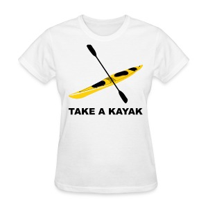 Take A Kayak - Women's - Women's T-Shirt