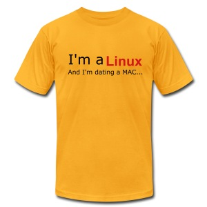 I'm a Linux...And I'm dating a MAC... - Men's Fine Jersey T-Shirt