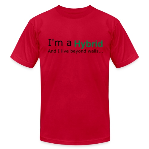 I'm a Hybrid...And I live beyond walls... - Men's  Jersey T-Shirt