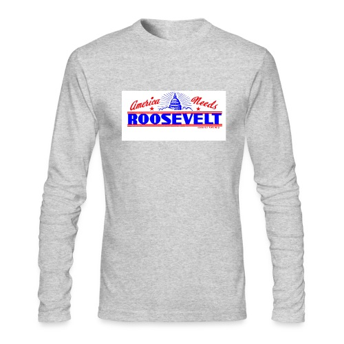 Men's Long Sleeve T-Shirt by Next Level - Two different vintage Roosavelt campaign graphics