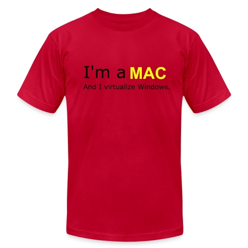 I'm a MAC...And I virtualize Windows. - Men's  Jersey T-Shirt