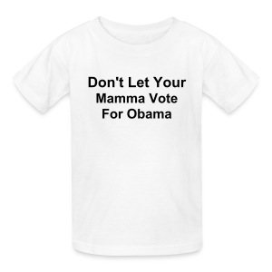 Don't Let Your Mamma Vote for Obama kids t-shirt - Kids' T-Shirt