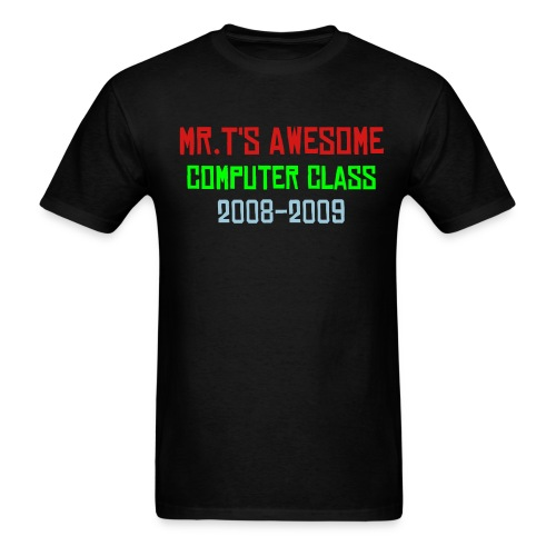 Mr.Torres' Computer Class Shirt - Men's T-Shirt