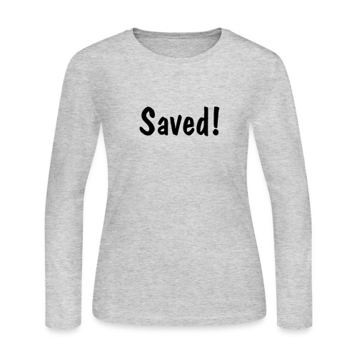 Saved! - Women's Long Sleeve Jersey T-Shirt