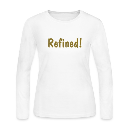 Refined! - Women's Long Sleeve Jersey T-Shirt