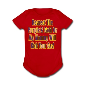 Respect LSU or My Mommy Will Kick Your Ass - Short Sleeve Baby Bodysuit