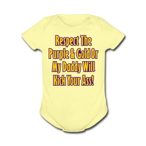 Respect LSU or My Daddy Will Kick Your Ass - Short Sleeve Baby Bodysuit