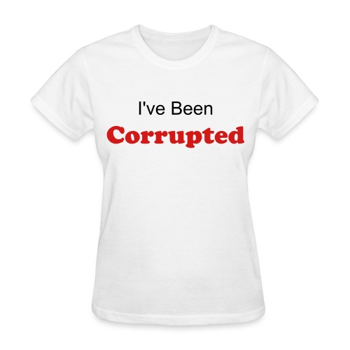 Women: Corrupted - Women's T-Shirt