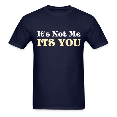 Its you tee - Men's T-Shirt